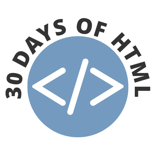 30 Days of HTML logo. Click to subscribe to the challenge.